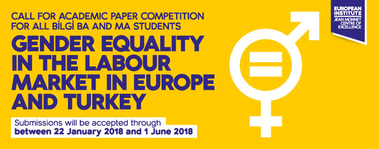 Call for academic paper competition for all BİLGİ BA and MA students ''Gender equality in the labour market in Europe and Turkey'