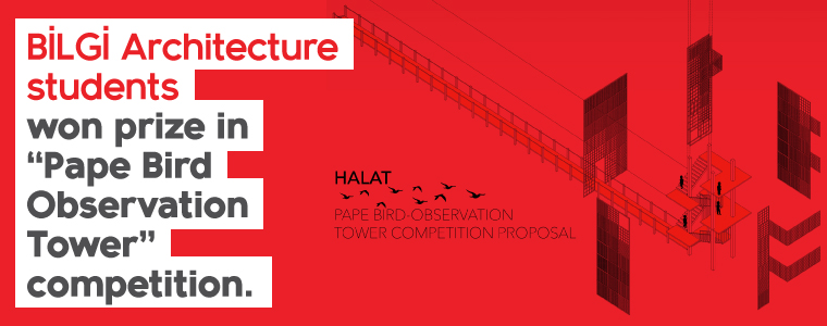 BİLGİ Architecture students won prize in 'Pape Bird Observation Tower' Competition.