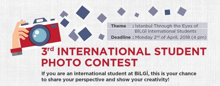 3rd International Student Photo Contest ''İstanbul through the Eyes of BİLGİ International Students'' 2018