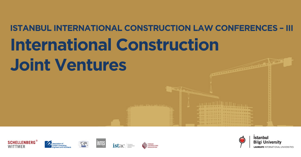 Istanbul International Construction Law Conferences-III: International Construction Joint Ventures
