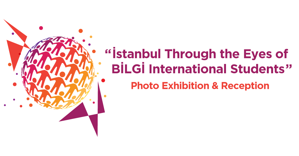 "Announcing the Winners of the 3rd Annual Photo Contest ""İstanbul Through The Eyes of BİLGİ International Students""-2018"