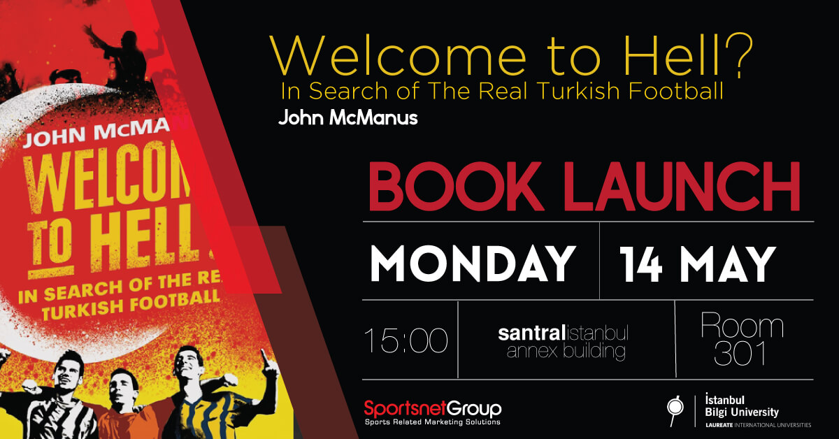 "Kitap Tanıtımı ve Seminer: ""Welcome to Hell: In Search of the Real Turkish Football"""
