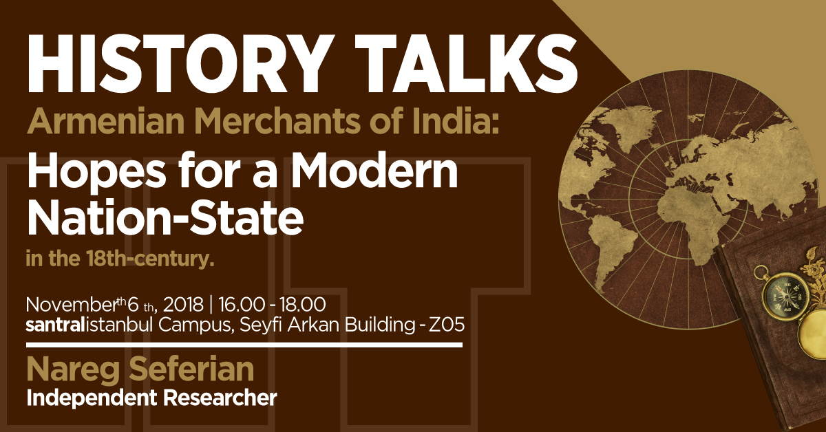 "History Talks: ""Armenian Merchants of India: Hopes for a Modern Nation-State in the 18th century"""