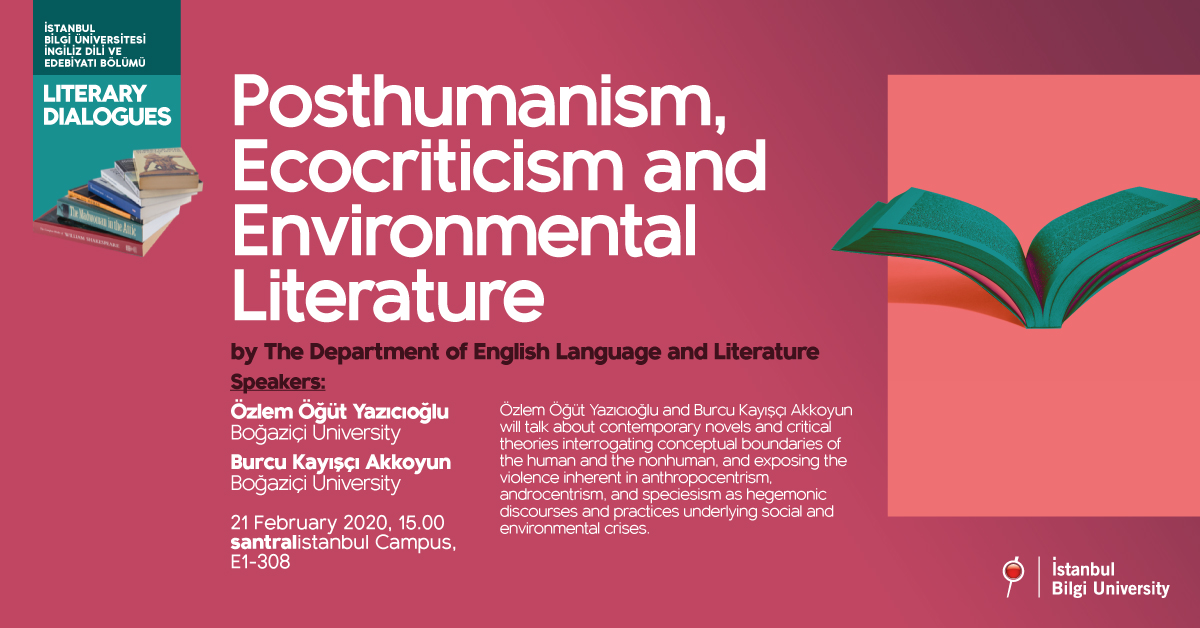 Literary Dialogues: Posthumanism, Ecocriticism and Environmental Literature