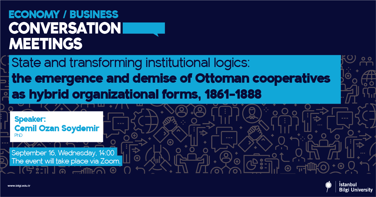 State and transforming institutional logics: the emergence and demise of Ottoman cooperatives as hybrid organizational forms, 1861–1888