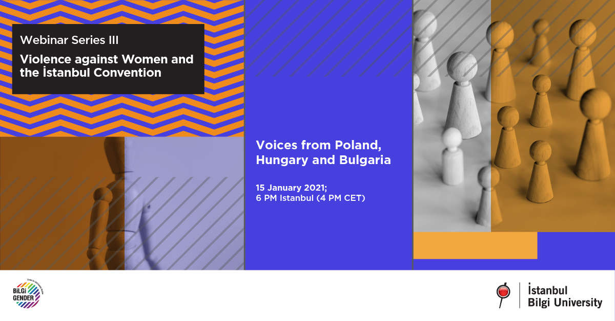 Webinar Series III - Violence against Women and the İstanbul Convention: Voices from Poland, Hungary and Bulgaria