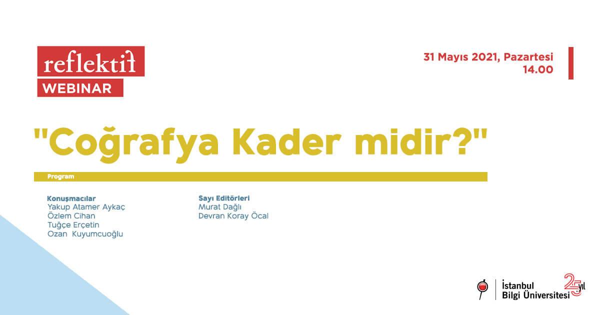 """Reflektif Webinar: """"Coğrafya Kader midir?"""""""